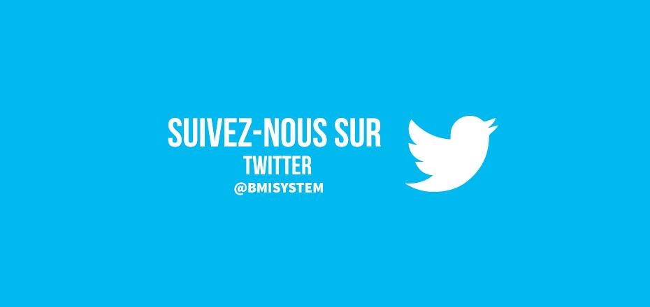 Suivez-nous sur Twitter @BMISYSTEM