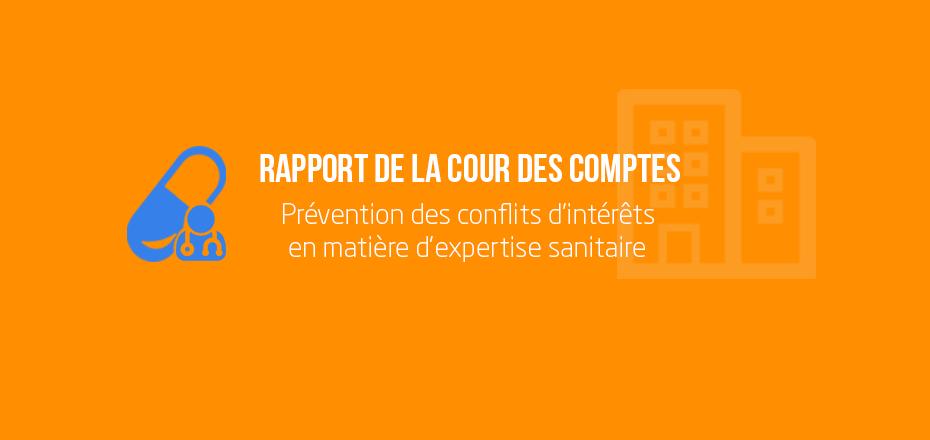 Rapport de la Cour des comptes sur la prévention des conflits d'intérêts en matière d'expertise sanitaire