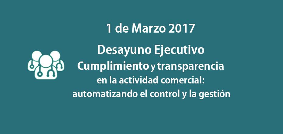 Desayuno Ejecutivo Cumplimiento y transparencia en la actividad comercial: automatizando el control y la gestión