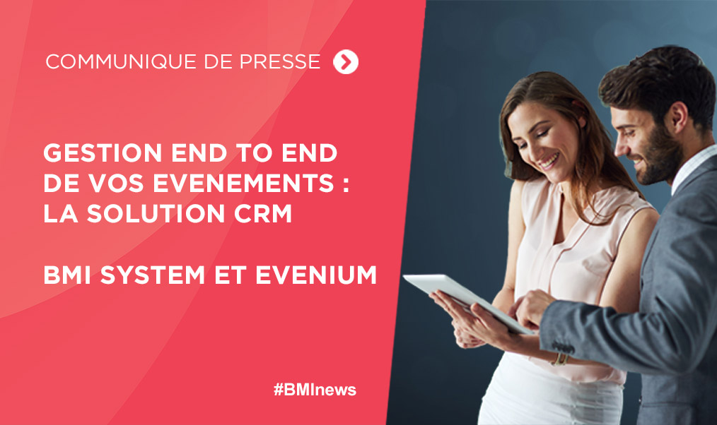 BMI SYSTEM et EVENIUM :  La gestion « end to end » des événements